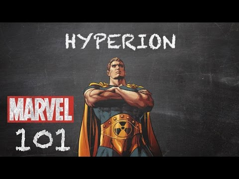 Bigger, Better, Faster, Stronger – Hyperion  - Marvel 101