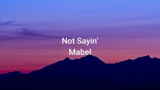 Mabel - Not Sayin#39 Lyrics