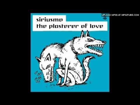 Siriusmo - The Plasterer Of Love