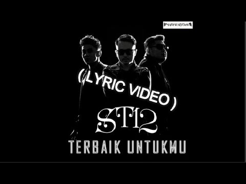 ST12 - Terbaik Untukmu ( Lyric Video ) .