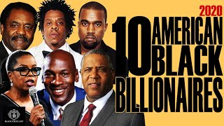 Black Excellist:  Top 10 American Black Billionaires (+ Up&Comings)