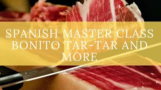 Master-class Tar-tar Bonito Fish and Pata Negra Spanish Speciality