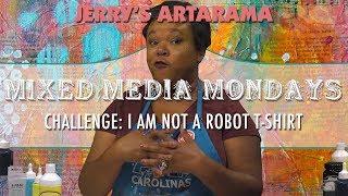 Karışık Medya Pazartesi - Bir Robot Değilim, Ben Yaratırım! T-Shirt Boyama