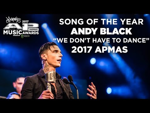 "APMAs 2017 Song Of The Year: ANDY BLACK'S ""WE DON'T HAVE TO DANCE"""