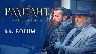 "Payitaht ""Abdülhamid"" 55. Bölüm"