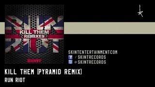 RuN RiOT - Kill them ft. Benji Skindred (Pyramid Remix)