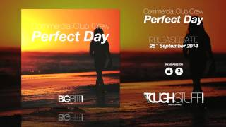 Commercial Club Crew - Perfect Day (CHuDazz Remix Edit)