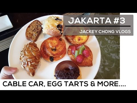 Travel Vlog in Jakarta 3/3 !!! Buffet Breakfast, Danish, Cable Cars, Egg Tarts!!