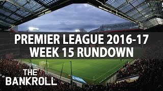 Premier League 2016/17 Rundown | Week 15 | Predictions