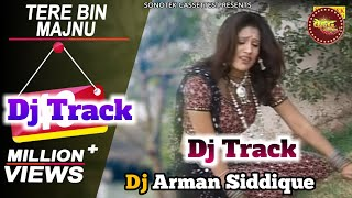 Tere Bin Majnu Ye Laila Mari Mere Dildar Kaisi Mohabbat Kari Dj Track  hindi Bhojpuri Dj Track