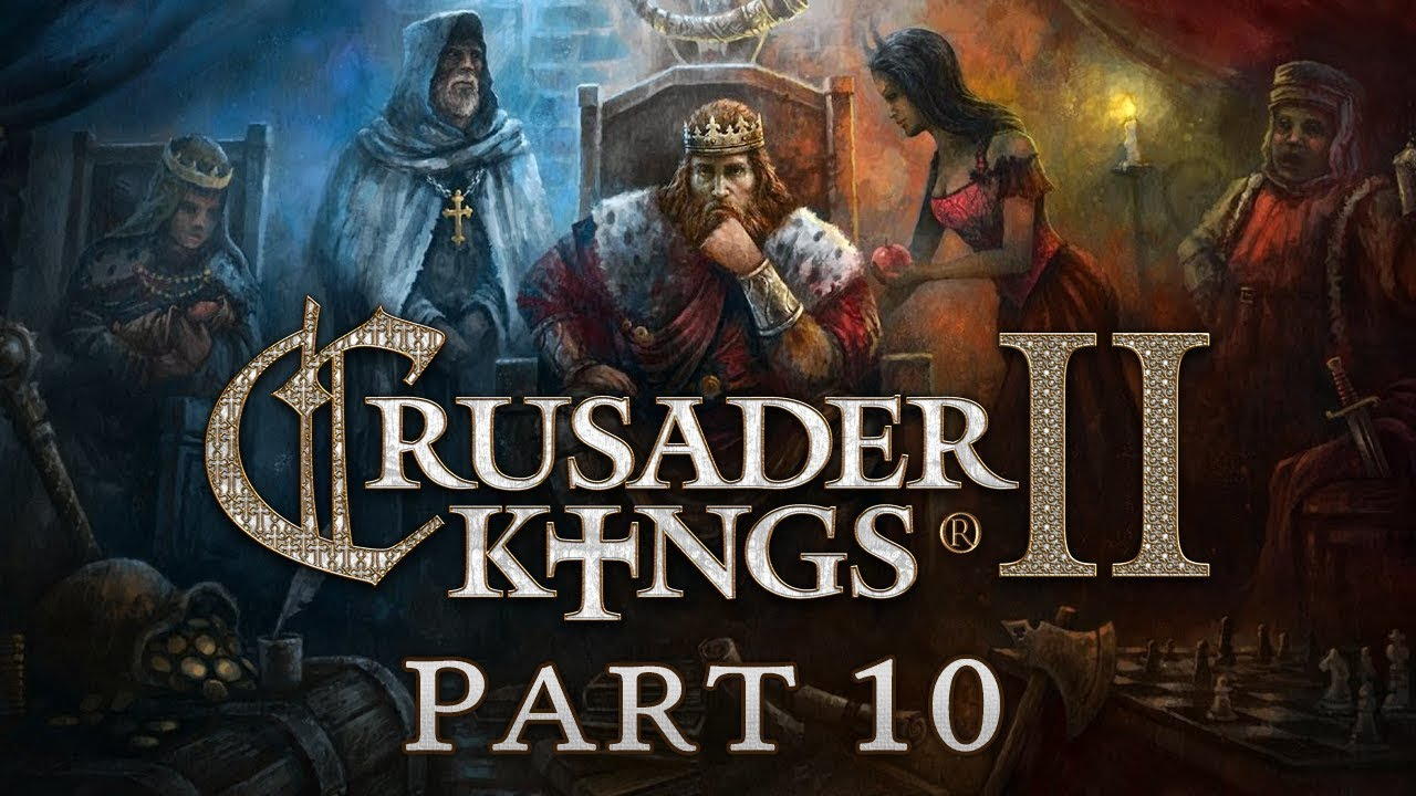 Crusader Kings 2 - Part 10 - Losing the Plot