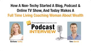 Barbara Turley: How A Non-Techy Started A Blog And Makes $100,000+ Year Coaching Woman About Wealth