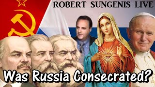 Has Russia Been Consecrated? | Robert Sungenis Live Open Q&A