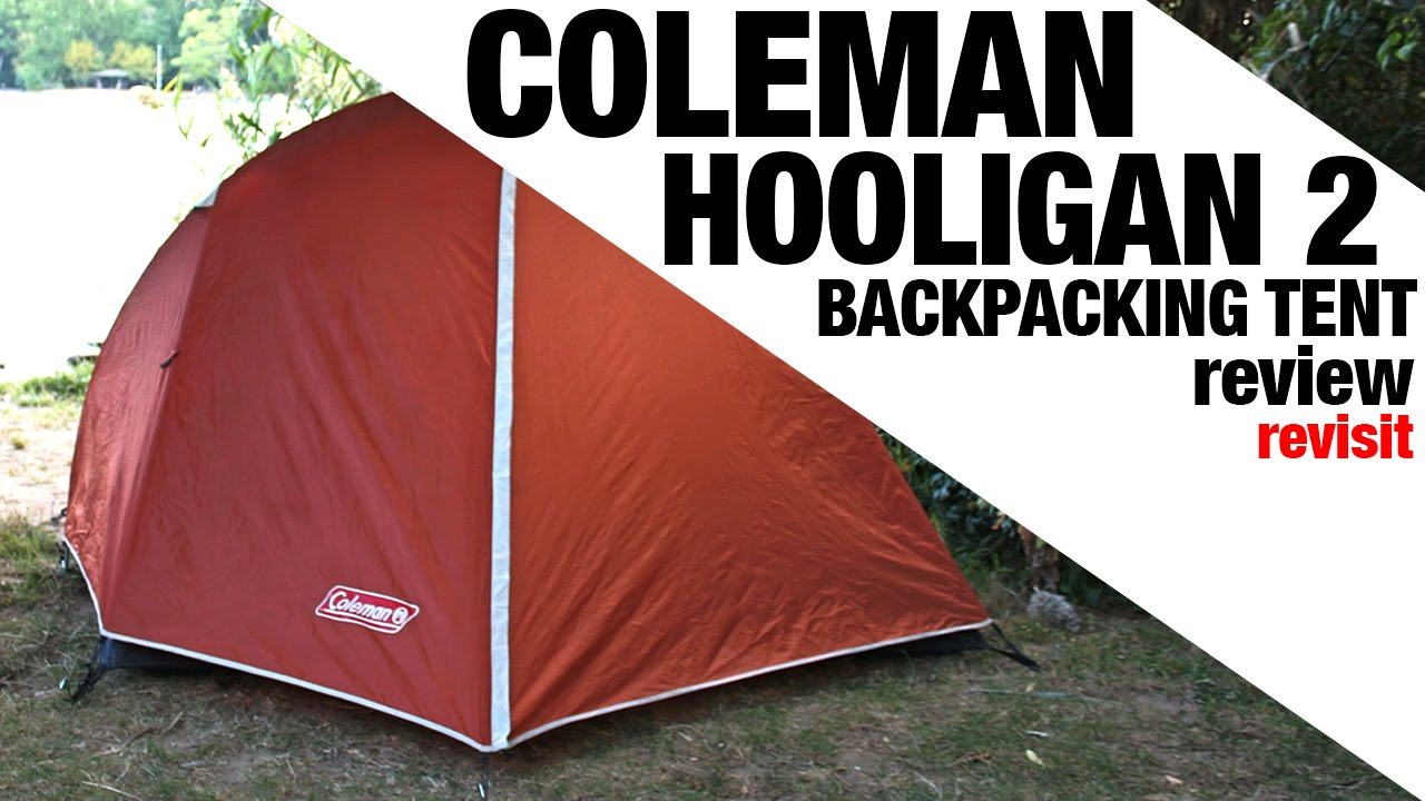 Revisit: Coleman Hooligan 2 Backpacking Tent REVIEW - YouTube