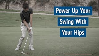 Power Up Your Golf Swing With Your Hips