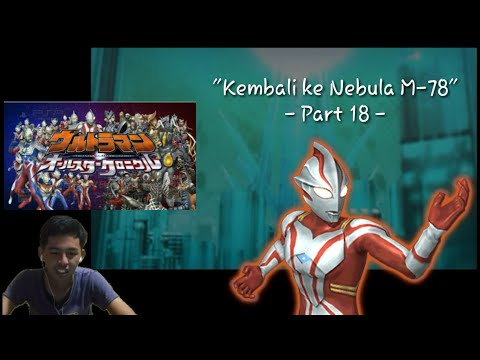 """Kembali ke Nebula M78"" Ultraman All Star Chronicle Indonesia Part 18 (Game PSP)"