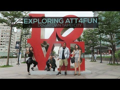 Exploring ATT4FUN | TAIPEI CITY, TAIWAN