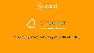 C# Corner Townhall - Episode 8