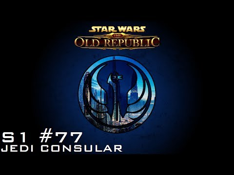 Star Wars: The Old Republic - JEDI CONSULAR [Level 37] - S1 Episode 77: That's It?