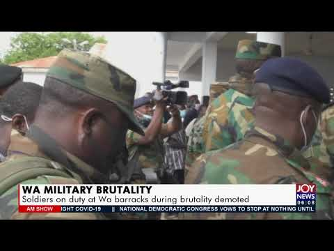 WA Military Brutality: Soldiers on duty at Wa barracks during brutality demoted - AM News (8-7-21)