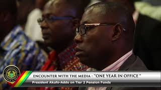 Encounter with the Media: President Akufo Addo on Tier 2 Pension Funds