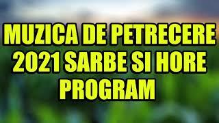 Descarca MUZICA DE PETRECERE 2021 SARBE SI HORE PROGRAM