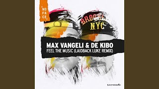 Feel The Music (Laidback Luke Extended Remix)