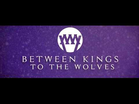 👑 Between Kings - To The Wolves (Lyric Video)