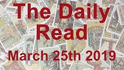 The Daily Read - March 25th 2019 - Powerful Transformation; Embrace it - Tarot Reading
