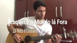 Baixar Zé Neto e Cristiano - Esquece o Mundo lá Fora Feat. Dj Kevin Cover(Eduardo Souza)