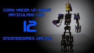 Como hacer un Robot Articulado con 12 Encendedores Vacios