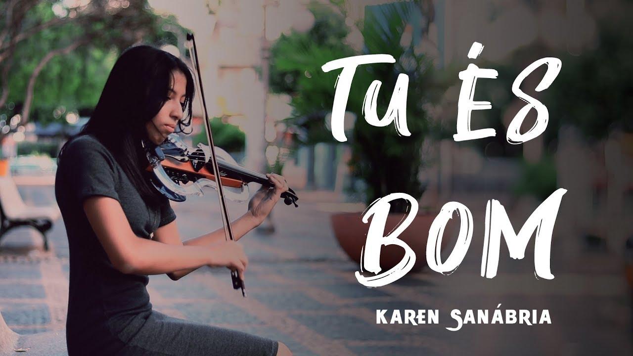 Karen Sanábria - Tu És Bom (Violin Cover) DJ PV ft.  Julia Vitória