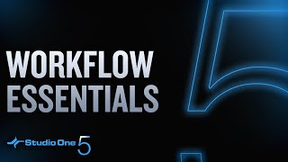 Studio One 5: Workflow Essentials Overview
