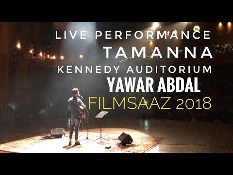 Tamanna|Yawar Abdal |Keneddy Auditorium|Filmsaaz 2018