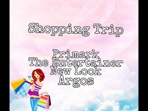 Shop with us -  Family Shopping Trip - The Entertainer, Primark & New Look & Argos