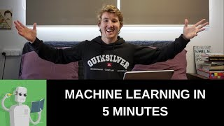MACHINE LEARNING IN 5 MINUTES