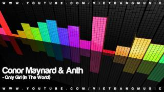 Conor Maynard & Anth - Only Girl (In The World) DOWNLOAD+LYRIC
