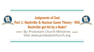 "Judgments of God | Part 1 | Nashville and ""NUCLEAR"" Game Theory"