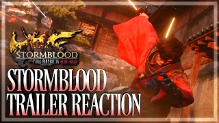 FFXIV - Stormblood Full Trailer Reaction - Samurai Confirmed! (FFXIV | 1080p | PC)