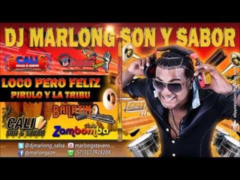 Loco Pero Feliz - Pirulo y La Tribu - DJ Marlong Son y Sabor