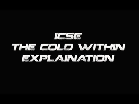 THE COLD WITHIN EXPLANATION | ICSE EXAMINATION | EVAN MAITY