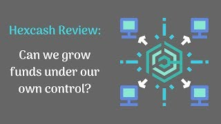 Hexcash Review - Can we grow funds under our own control?