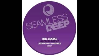 Will Clarke - Jizzneyland (Original Mix) Seamless Recordings