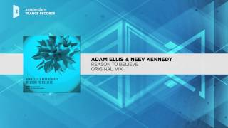 Adam Ellis & Neev Kennedy - Reason to Believe (Amsterdam Trance Records)