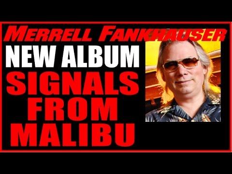 Merrell Fankhausser UFO? Signals From Malibu