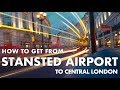 How to get from Stansted Airport to Central London