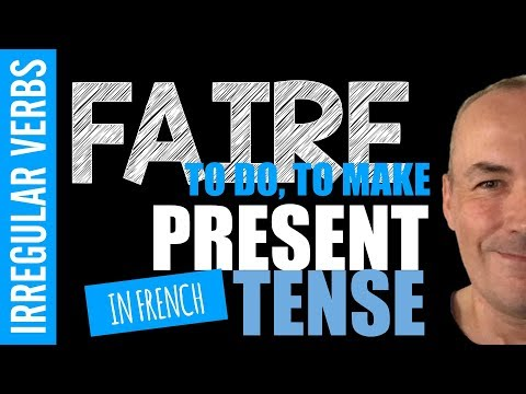 Faire french present tense - Irregular verb with Pascal