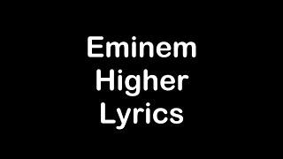 Eminem - Higher [Lyrics]