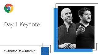 Day 1 Keynote (Chrome Dev Summit 2018)