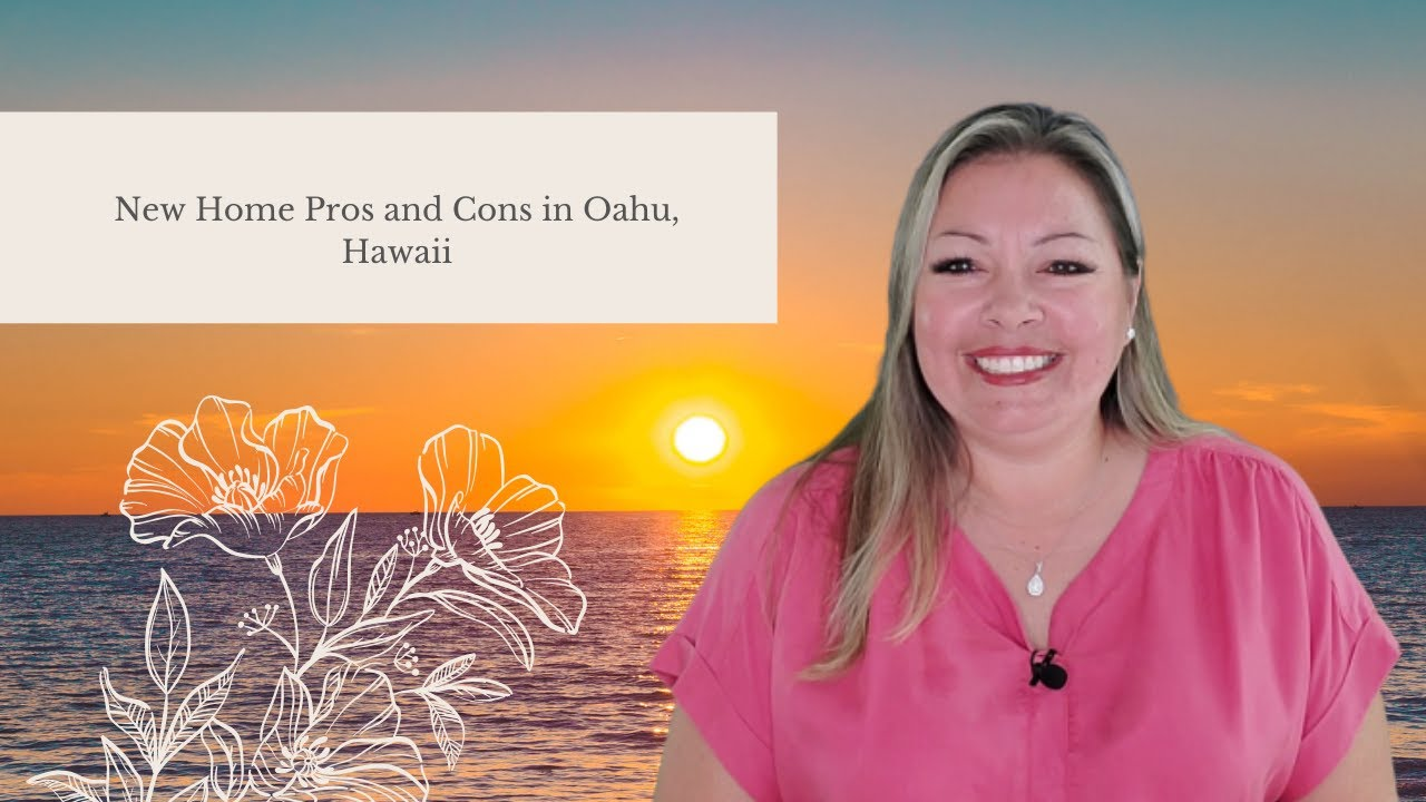 New Home Pros and Cons in Oahu, Hawaii